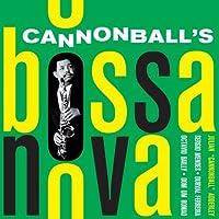 Cannonball's Bossa Nova + Cannonball Adderley + 6 bonus trx by Cannonball Adderley (2013-01-28)