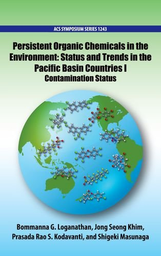 Download Persistent Organic Chemicals in the Environment: Status and Trends in the Pacific Basin Countries I Contamination Status (ACS Symposium) 0841231974