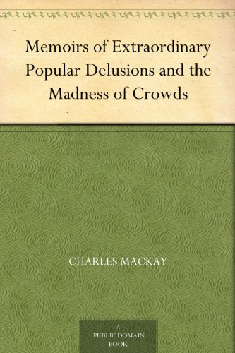 『Memoirs of Extraordinary Popular Delusions and the Madness of Crowds (English Edition)』のトップ画像