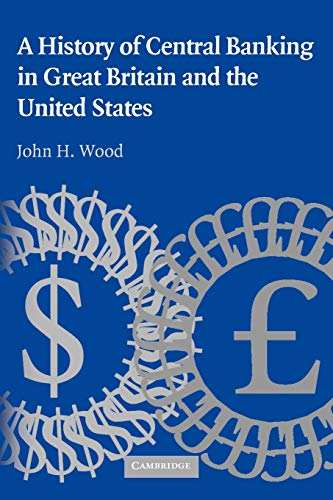Download A History of Central Banking in Great Britain and the United States (Studies in Macroeconomic History) 0521741319