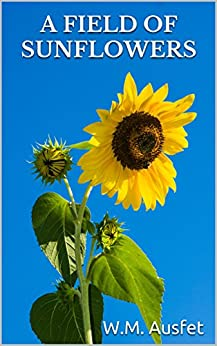 A field of sunflowers the story of a submissive man ebook wm a field of sunflowers the story of a submissive man by ausfet wm fandeluxe PDF