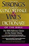 Strong's Concise Concordance & Vine's Concise Dictionary of the Bible: Two Bible Reference Classics in One Handy Volume