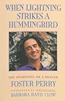 When Lightning Strikes a Hummingbird