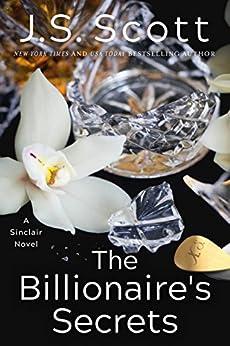 The Billionaire's Secrets (The Sinclairs Book 6) by [Scott, J. S.]