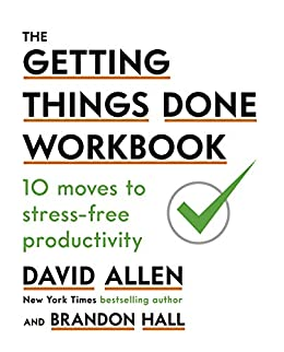The Getting Things Done Workbook: 10 Moves to Stress-Free Productivity by [Allen, David]