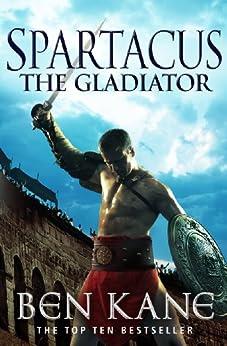 Spartacus: The Gladiator: (Spartacus 1) by [Kane, Ben]