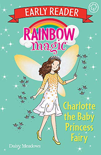 Rainbow Magic Early Reader: Charlotte the Baby Princess Fairy