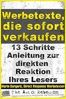 Werbetexte, Die Sofort Verkaufen: 13-schritte-anleitung Zur Direkten Reaktion Ihres Lesers