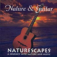 Naturescapes Music Nature and Guitar CD by Naturescapes Music