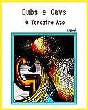 """Dubs e Cavs - O terceiro ato (Coleção """"NBA Finais"""" Livro 1) (Portuguese Edition)"""