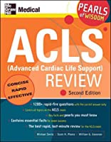 ACLS (Advanced Cardiac Life Support) Review (Pearls of Wisdom)