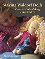 Making Waldorf Dolls: Creative Doll-Making with Children (Crafts and family Activities) by Maricristin Sealey(2005-08-01)