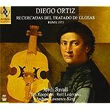 ディエゴ・オルティス : 「変奏論」(1553)巻末より 「ヴィオラ・ダ・ガンバのためのレセルカーダ集」 (Diego Ortiz : Recercadas del Tratado de Glosas Rome 1553 / Jordi Savall , etc.) [SACD Hybrid] [輸入盤]
