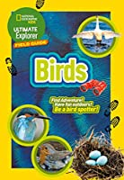 British Birds: Find Adventure! Have Fun Outdoors! be a Bird Spotter! (Ultimate Explorer Field Guides)