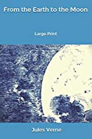 From the Earth to the Moon: Large Print