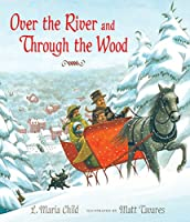Over the River and Through the Wood: The New England Boy's Song About Thanksgiving Day