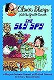 The Sly Spy (Olivia Sharp: Agent for Secrets)