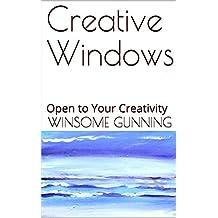 Creative Windows: Open to Your Creativity