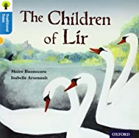 Oxford Reading Tree Traditional Tales: Level 9: The Children of Lir (Traditional Tales. Stage 9)