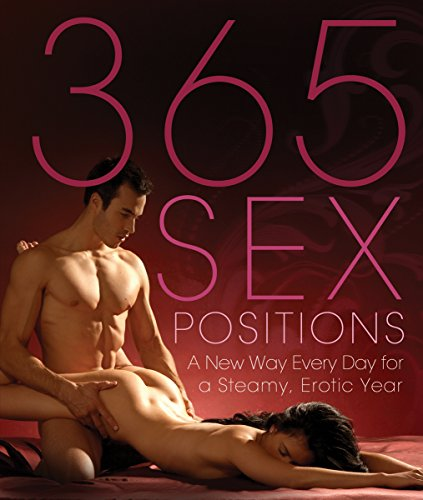 365 Sex Positions: A New Way Every Day for a Steamy, Erotic Yearの詳細を見る