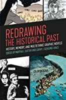 Redrawing the Historical Past: History, Memory, and Multiethnic Graphic Novels