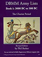 DBMM Army Lists Book 1: The Chariot Period 3000 BC to 500 BC
