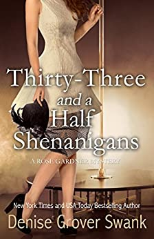 Thirty-Three and a Half Shenanigans (Rose Gardner Mystery, Book 6) by [Grover Swank, Denise]