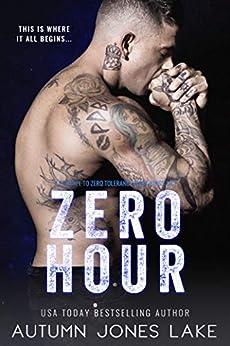Zero Hour: A Prequel to Zero Tolerance: Lost Kings MC® #11.5 by [Lake, Autumn Jones]
