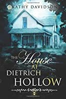 The House at Dietrich Hollow