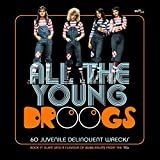 ALL THE YOUNG DROOGS ~ 60 JUVENILE DELINQUENT WRECKS: 3CD BOXSET