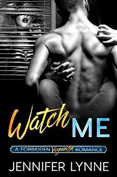 Watch Me: A Voyeurism Romance (Forbidden series Book 3) by [Lynne, Jennifer]