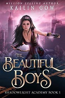 The Beautiful Boys: A High School NA Reverse Harem Paranormal Bully Romance (Shadowlight Academy Book 1) by [Gow, Kailin]