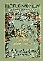 Little Women (150th Anniversary Edition): Original Illustrations