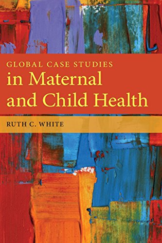 Download Global Case Studies in Maternal and Child Health 0763781533