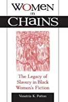 Women in Chains: The Legacy of Slavery in a Black Women's Fiction (Suny Series in Afro-American Studies)