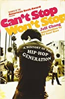 Can't Stop Won't Stop: A History of the Hip-hop Generation