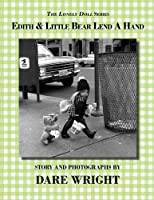 Edith And Little Bear Lend A Hand (Lonely Doll)