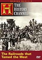Modern Marvels: Railroads That Tamed the West [DVD] [Import]
