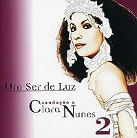Um Ser De Luz-Saudacao a Clara Nunes 2