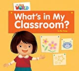 Our World Readers: What's in My Classroom?: British English (Our World Readers (British English))