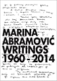 Marina Abramovic: Writings 1960-2014