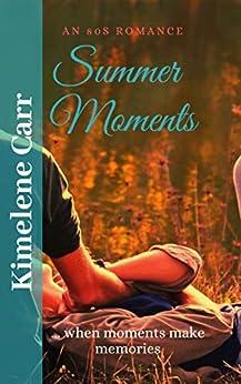Summer Moments: ... when moments make memories (Summertime Book 1) by [Carr, Kimelene]