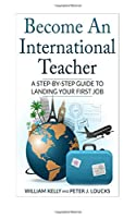 Become an International Teacher: A Step-by-step Guide to Landing Your First Job