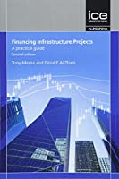 Financing Infrastructure Projects: A Practical Guide
