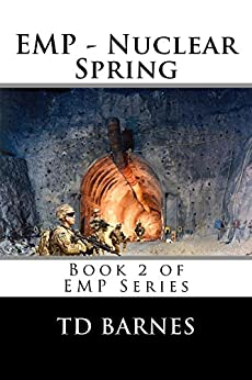 EMP - Nuclear Spring: Book 2 of EMP Series by [Barnes, TD]