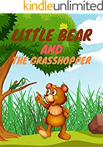 Little Bear and The Grasshopper: Books for kids, Bedtime story, Fable Of  Little Bear and The Grasshopper, tales to help children fall asleep fast. Animal ... Picture Book For Kids 2-6 (English Edition)