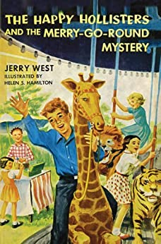 The Happy Hollisters and the Merry-Go-Round Mystery: (Volume 10) by [West, Jerry]