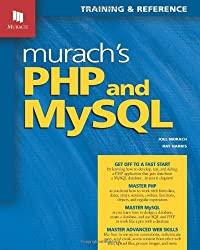 Murach's PHP and MySQL: Training & Reference (Murach: Training & Reference)