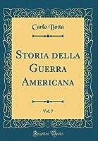 Storia Della Guerra Americana, Vol. 7 (Classic Reprint)