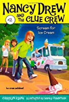 Scream for Ice Cream (Nancy Drew and the Clue Crew #2) by Carolyn Keene(2006-06-01)